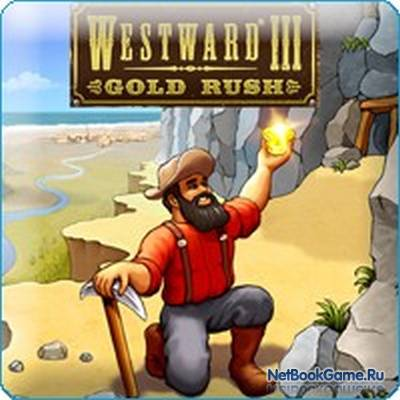 Westward III: Gold Rush / Westward III: Золотая лихорадка